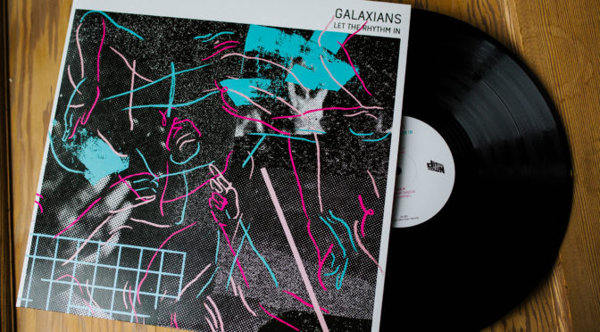 GALAXIANS 'Let The Rhythm In' // New Album & Tour Dates